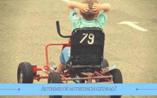 Autisme of autistisch gedrag bij een pleegkind?